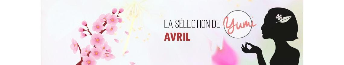 La Sélection d'Avril 2018 par Yumi !