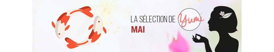 La Sélection de Mai 2018 par Yumi !