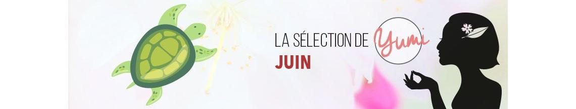 La Sélection de Juin 2018 par Yumi !