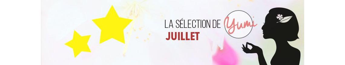 La Sélection de Juillet 2018 par Yumi !