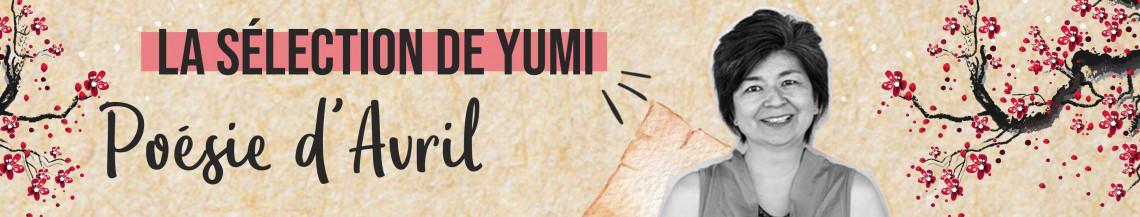 La Sélection de Yumi du mois d'Avril 2021 !