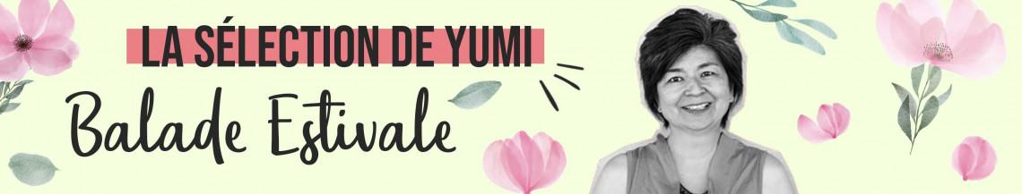 La Sélection de Yumi du mois de Juillet 2021 !